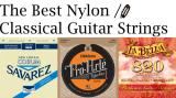 The Highest Rated Nylon / Classical Guitar Strings
