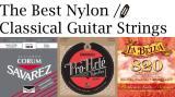 The Best Nylon / Classical Guitar Strings