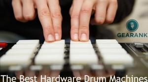 The Best Hardware Drum Machines