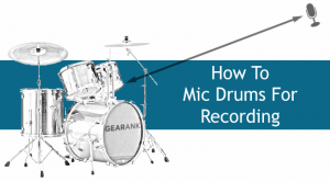 How to Mic Drums for Recording