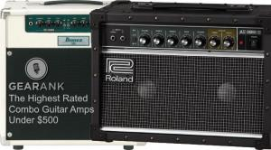The Highest Rated Combo Guitar Amps Under $500