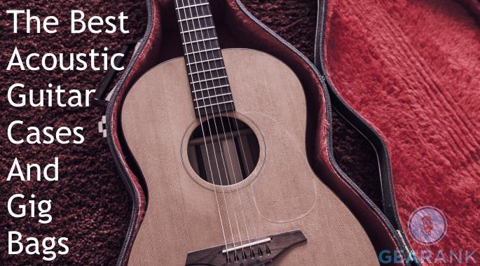 The Best Acoustic Guitar Cases & Gig Bags | Gearank