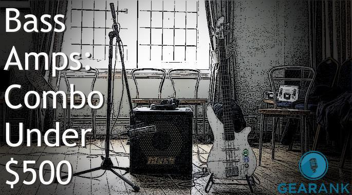 The Highest Rated Bass Amps up to $500