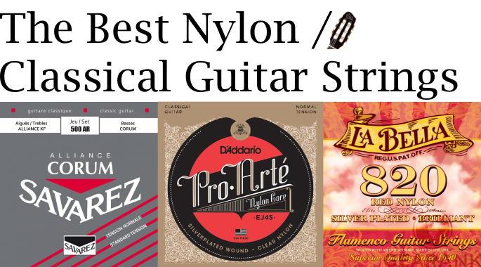 The Best Nylon / Classical Guitar Strings