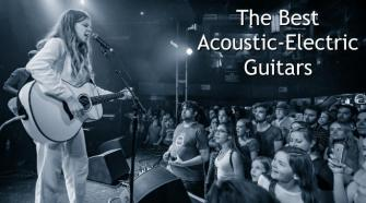 The Best Acoustic-Electric Guitars